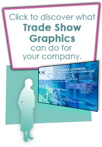 Click to discover what Trade Show Graphics can do for your company.