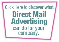 Discover what Direct Mail Advertising can do for your company