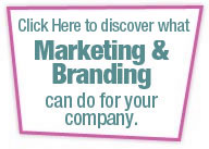 Discover what Marketing & Branding can do for your company.