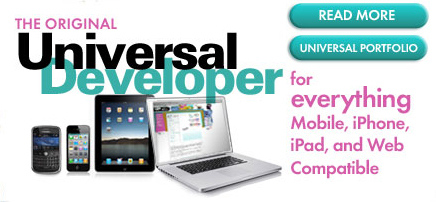 The Original Universal Developer for Everything Mobile, iPhone, iPad and Web Compatible